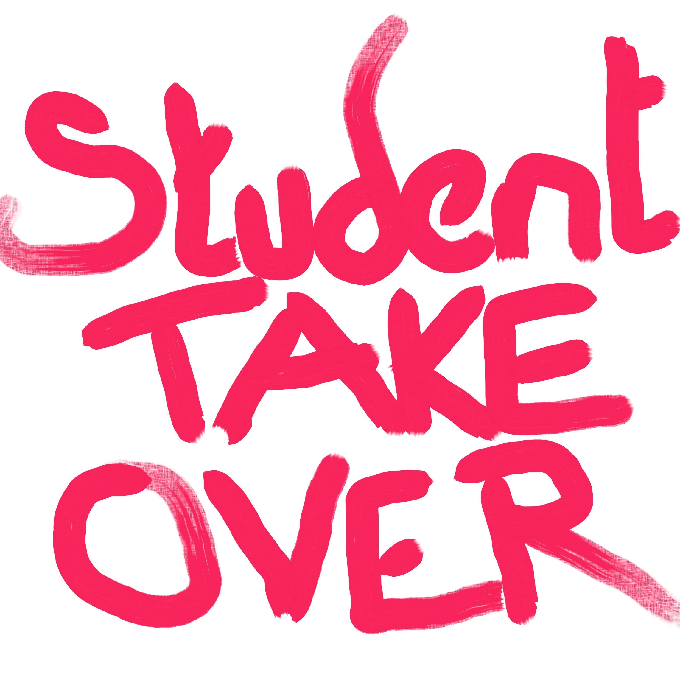 Student Take Over sign